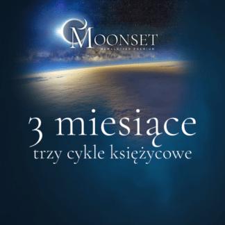Moonset Newsletter Premium 3 cykle księżycowe